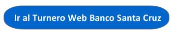 ir al turneto web del banco santa cruz